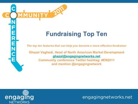 Fundraising Top Ten The top ten features that can help you become a more effective fundraiser Ghazal Vaghedi, Head of North American Market Development.