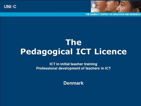 The Pedagogical ICT Licence ICT in initial teacher training Professional development of teachers in ICT Denmark.
