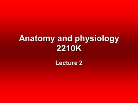 Anatomy and physiology 2210K Lecture 2. Slide 2 – Types of tissues.