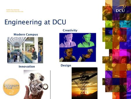 Engineering at DCU Modern Campus Creativity Innovation Design.