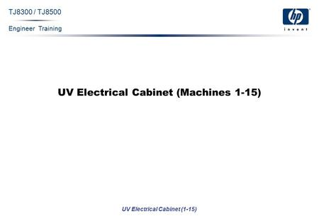 Engineer Training UV Electrical Cabinet (1-15) TJ8300 / TJ8500 UV Electrical Cabinet (Machines 1-15)