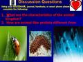 Discussion Questions 2/13/15 Using your textbook, journal, handouts, or smart phone please complete the following: 1. What are the characteristics of the.