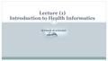 Lecture (1) Introduction to Health Informatics Dr.Fatimah Ali Al-Rowibah.