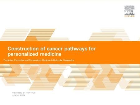 Construction of cancer pathways for personalized medicine | Presented By Date Construction of cancer pathways for personalized medicine Predictive, Preventive.