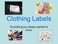 Clothing Labels Everything you always wanted to know.