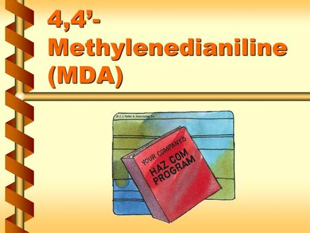 4,4'- Methylenedianiline (MDA). Regulated areas v Entrances and accessways are posted with signs with the following legend: 1a.