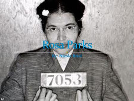 Rosa Parks (Rosa Louise McCauley) was born on February 4, 1913, in Tuskegee, Alabama. Her parents were James McCauley, who was a carpenter; and Leona.
