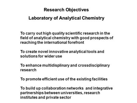 To carry out high quality scientific research in the field of analytical chemistry with good prospects of reaching the international forefront To create.