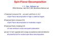 Spin-Flavor Decomposition J. P. Chen, Jefferson Lab PVSA Workshop, April 26-27, 2007, Brookhaven National Lab  Polarized Inclusive DIS,  u/u and  d/d.