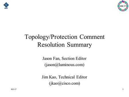 802-171 Topology/Protection Comment Resolution Summary Jason Fan, Section Editor Jim Kao, Technical Editor