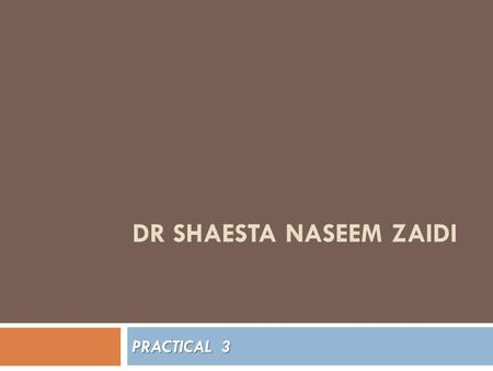 DR SHAESTA NASEEM ZAIDI PRACTICAL 3. THROMBO-EMBOLIC DISORDERS Foundation Block Pathology Dept, KSU.