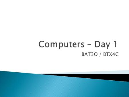 BAT3O / BTX4C. Definition: A computer is an electronic machine that 1) takes in data and instructions (input) 2) works with the data (processing) 3) puts.