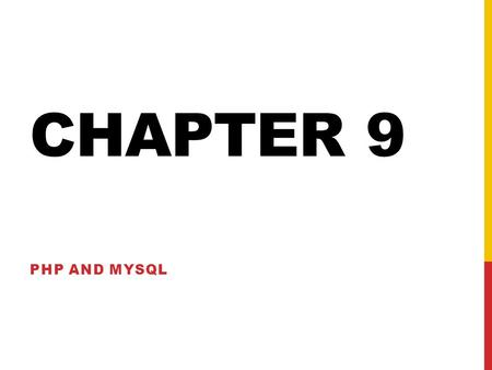 CHAPTER 9 PHP AND MYSQL. A POSSIBLE SITE CONFIGURATION Application Folder index.php includes (folder)header.phpfooter.phpstyle.cssmodel (folder)mysqli_connect.php.