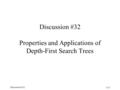 Discussion #32 1/13 Discussion #32 Properties and Applications of Depth-First Search Trees.