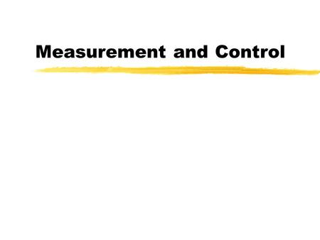 Measurement and Control. Control Systems A control system usually consists of a processor, a control program, interfaces and a device under the processor's.