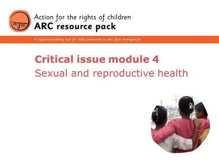 1 Critical issue module 4 Sexual and reproductive health.