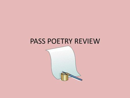 PASS POETRY REVIEW. POETRY terms you need to know:FIGURATIVE LANGUAGE: Stanzaoxymoron Rhyme schemeeuphemism Repetitionmetaphor Refrainsimile Internal.