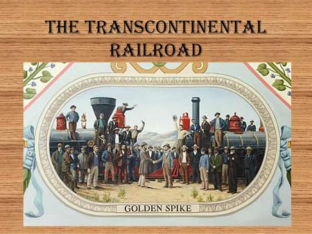 The Transcontinental Railroad. After the Civil War, the U.S. looked for ways to connect the nation.