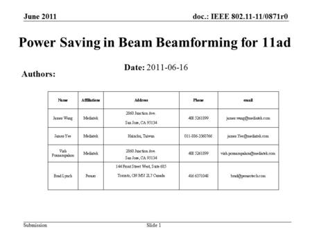 Doc.: IEEE 802.11-11/0871r0 Submission June 2011 Power Saving in Beam Beamforming for 11ad Date: 2011-06-16 Authors: Slide 1.