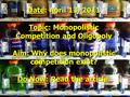 Date: April 13, 2011 Topic: Monopolistic Competition and Oligopoly Aim: Why does monopolistic competition exist? Do Now: Read the article.