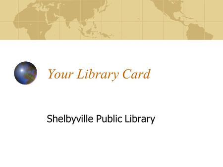 Your Library Card Shelbyville Public Library. Who Can Get A Library Card? Adult cards are available to everyone over 17. Young adults, 13 to 17 years,