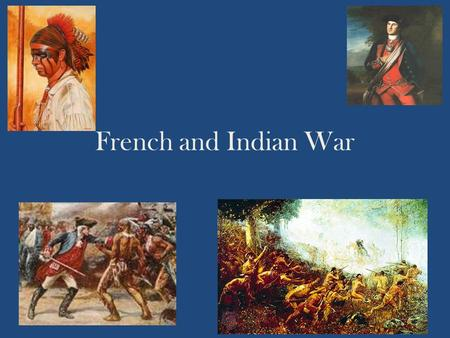 French and Indian War. French building forts in the Ohio Valley angered the English. Causes of Conflict.