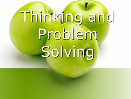 Thinking and Problem Solving Cognition Cognition – the mental activities associated with thinking, knowing, remembering, and communicating.