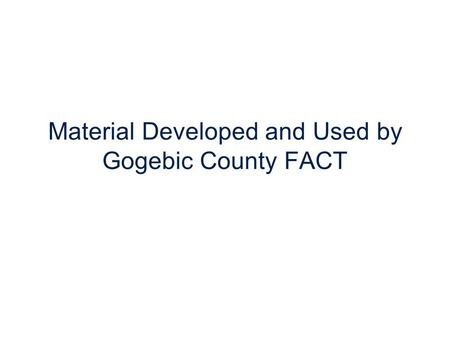 Material Developed and Used by Gogebic County FACT.