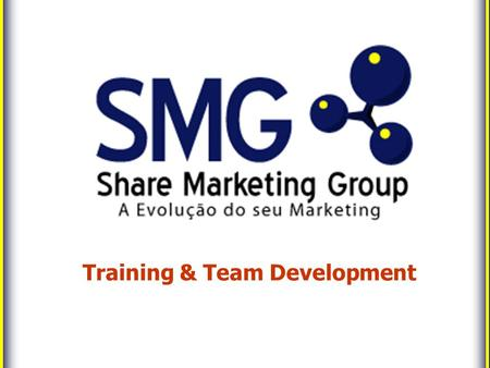 Training & Team Development. 2 The Marketing Evolution Co. Trainning & Team Development Psicologists, Administrators and Communication professionals with.