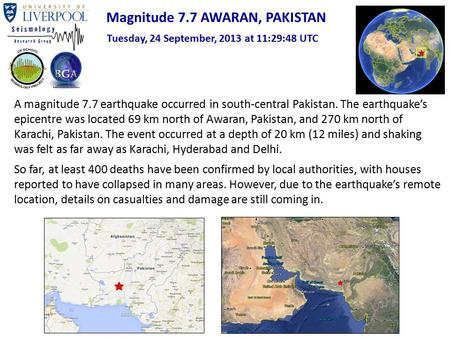 Magnitude 7.7 AWARAN, PAKISTAN Tuesday, 24 September, 2013 at 11:29:48 UTC Pakistan A magnitude 7.7 earthquake occurred in south-central Pakistan. The.