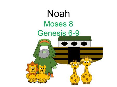 "Noah Moses 8 Genesis 6-9. The Man Noah ""'… Noah, who is Gabriel; he stands next in authority to Adam in the Priesthood; he was called of."