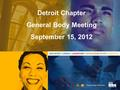 2011 Theme: Power Up Your Potential Detroit Chapter General Body Meeting September 15, 2012.