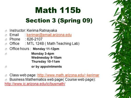 Math 115b Section 3 (Spring 09)  Instructor: Kerima Ratnayaka     Phone : 626-2107  Office.