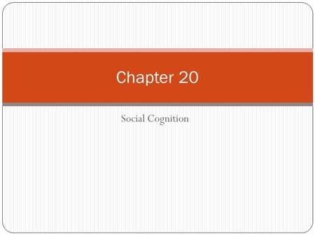 Social Cognition Chapter 20. Section 1: Attitudes Attitudes are beliefs and feelings about objects, people and events that lead people to behave in certain.