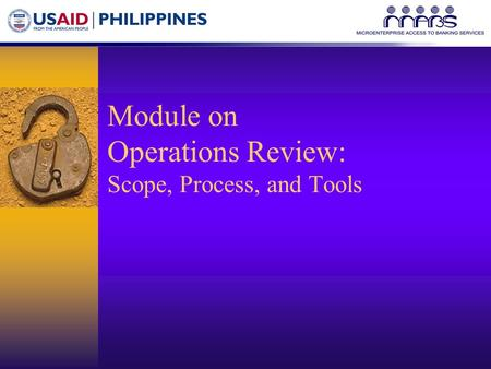 Module on Operations Review: Scope, Process, and Tools.