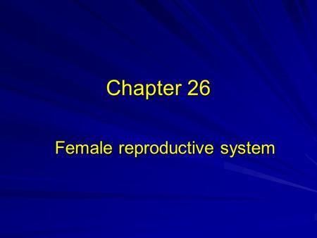 Chapter 26 Female reproductive system. Primary sex organ Ovaries suspended in the retroperitoneal abdominal cavity, superior and lateral to the uterus.