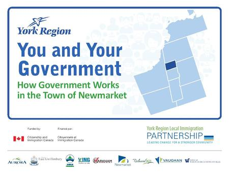 October 2014 | 2 Town of Newmarket Mayor Regional and Local Councillor Ward Councillors Elected every four years.