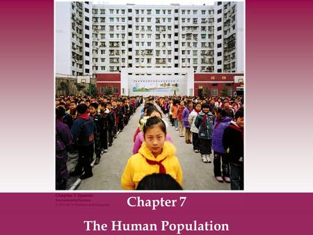 Chapter 7 The Human Population. China's Population Human population size, affluence, and resource consumption all have interrelated impacts on the environment.