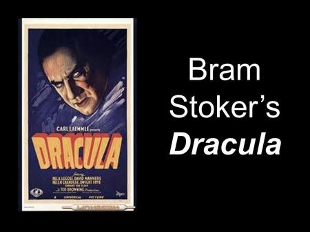 Bram Stoker's Dracula. Pre-Conceptions -What do we know about vampires? -Where do we know it from? -What do we know about suspenseful stories? -Where.