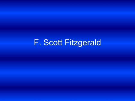 F. Scott Fitzgerald. Early life Born Sept. 24, 1896 as Francis Scott Key Fitzgerald in Minnesota Cousin of Francis Scott Key-writer of the National Anthem.