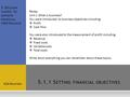 5.1.1 S ETTING FINANCIAL OBJECTIVES AQA Business 5 D ECISION MAKING TO IMPROVE FINANCIAL PERFORMANCE Recap. Unit 1 What is business? You were introduced.