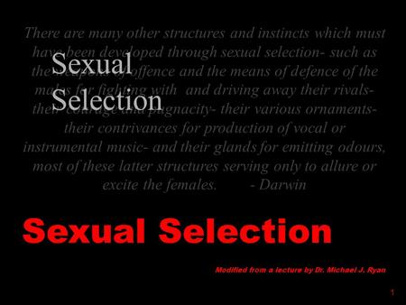 Title slide There are many other structures and instincts which must have been developed through sexual selection- such as the weapons of offence and the.