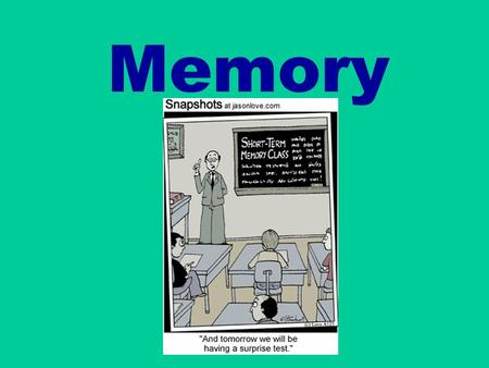 Memory. What is memory? The persistence Information Processing Model of Memory Encoding Storage Retrieval.