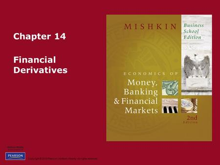 Copyright © 2010 Pearson Addison-Wesley. All rights reserved. Chapter 14 Financial Derivatives.
