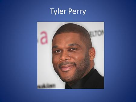 Tyler Perry. Born Emmitt Perry, Jr. on September 13, 1969 in New Orleans, Louisiana Parents: Emmitt Perry, Sr. and Willie Maxine Perry Emmitt Senior was.