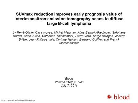 SUVmax reduction improves early prognosis value of interim positron emission tomography scans in diffuse large B-cell lymphoma by René-Olivier Casasnovas,