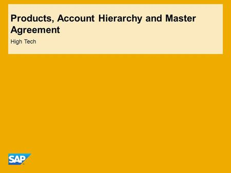 Products, Account Hierarchy and Master Agreement High Tech.