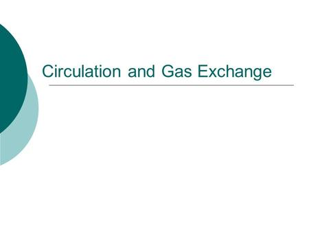 Circulation and Gas Exchange. Why is the circulatory system necessary?  TRANSPORTATION!  Diffusion is not fast enough to transport chemicals throughout.