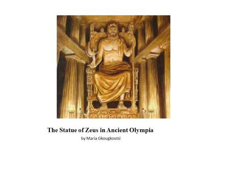 The Statue of Zeus in Ancient Olympia by Maria Gkougkoutsi.