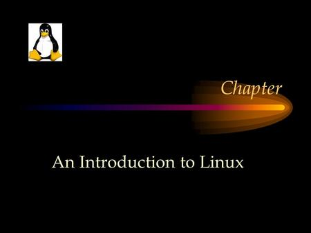 Chapter An Introduction to Linux. What is Linux One of the fastest growing operating system today Unix-like operating system Named after Linus Torvalds.